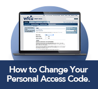 Click here to learn how to Change Your Personal Access Code