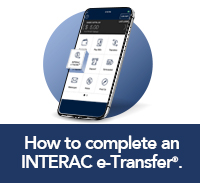 click here to learn how to complete an Interac e-transfer