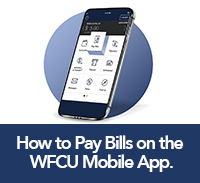click here to learn how to pay bills on the WFCU mobile app