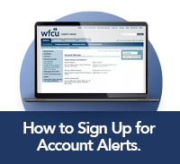 click here to learn how to sign up for account alerts