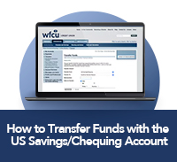 click here to learn how to transfer funds with the US Savings/Chequing Account
